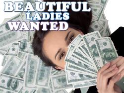Beautiful Ladies Wanted!